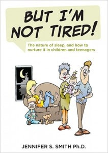 But I'm Not Tired! Jennifer S. Smith Ph.D